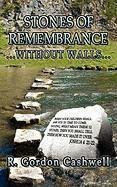 9780982872512: Stones of Remembrance...Without Walls...