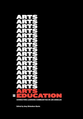 9780982873502: Arts = Education: Connecting Learning Communities in Los Angeles