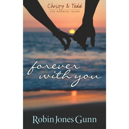 9780982877210: Forever with You (Christy & Todd, the Married Years)