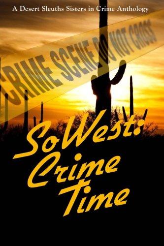 SoWest: Crime Time: Sisters in Crime Desert: Wainwright, Kari, Langseth,