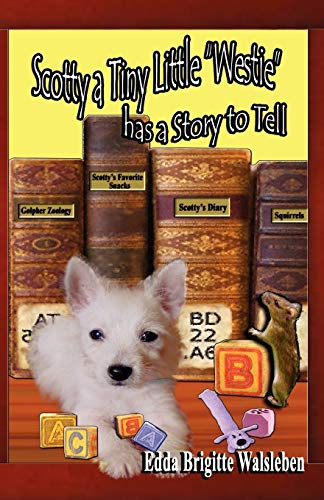 9780982880258: Scotty a Tiny Little Westie Has a Story to Tell