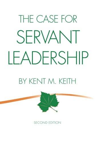 9780982882597: The Case for Servant Leadership