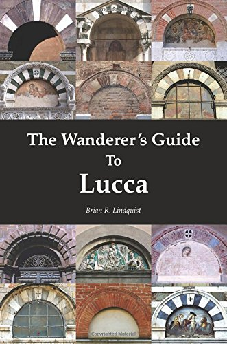 9780982882702: The Wanderer's Guide To Lucca