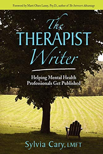 9780982884799: The Therapist Writer: Helping Mental Health Professionals Get Published