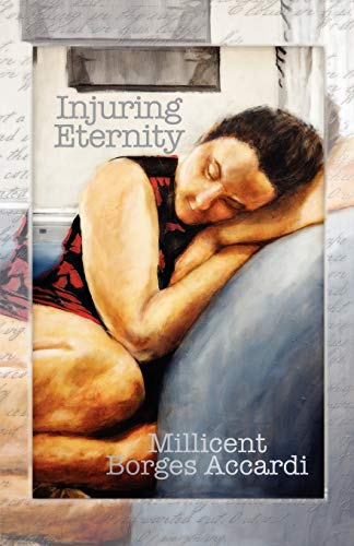 Injuring Eternity: Accardi, Millicent Borges