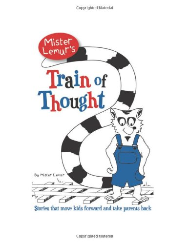 9780982886601: Mister Lemur's Train of Thought