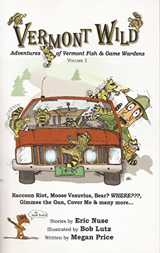9780982887219: Vermont Wild: Adventures of Vermont Fish and Game Wardens, Vol. 1