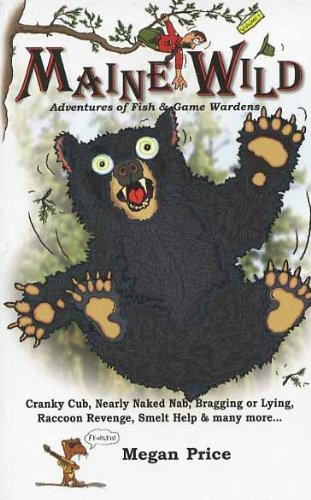 Maine Wild Adventures of Fish & Game Wardens Volume 1: Megan Price