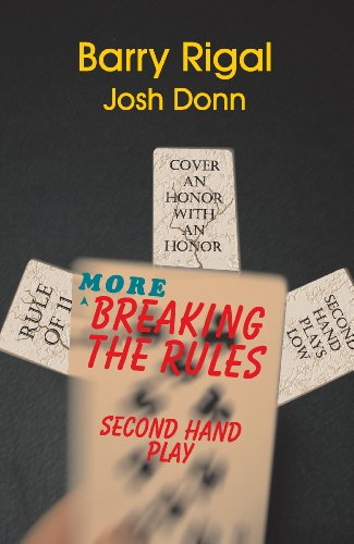 More Breaking the Rules: Second Hand Play: Barry Rigal