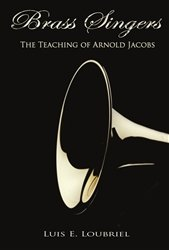 9780982893517: Brass Singers: The Teaching of Arnold Jacobs