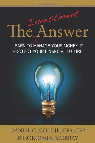 9780982894705: The Investment Answer: Learn to Manage Your Money & Protect Your Financial Future