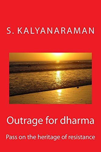 Outrage for dharma Pass on the heritage of resistance: S. Kalyanaraman