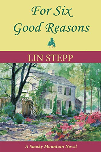 9780982905418: For Six Good Reasons (Smoky Mountain Novel Series)