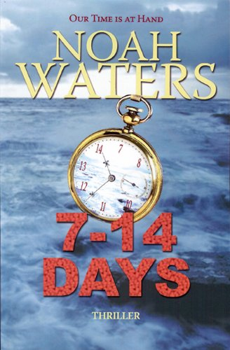 7-14 Days: Our Time is at Hand: Noah Waters