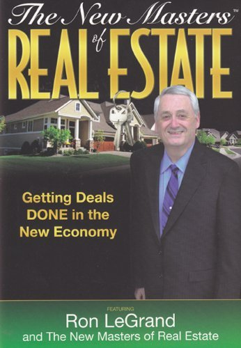 The New Masters of Real Estate: Getting Deals Done in the New Economy: LeGrand, Ron