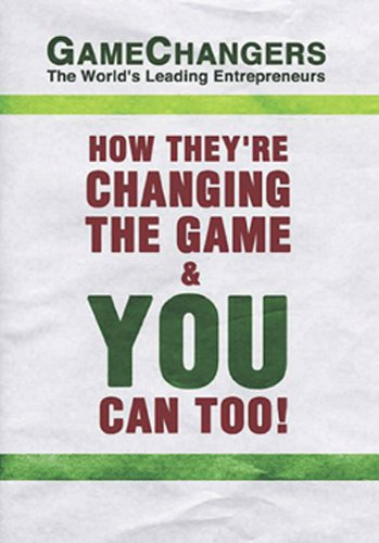 Game Changers : The World's Leading Entrepreneurs: J. W. Dicks;