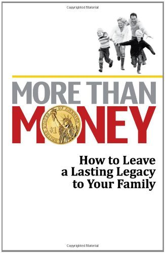 9780982908389: More Than Money: How to Leave a Lasting Legacy to Your Family