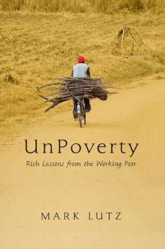 9780982908907: UnPoverty: Rich Lessons from the Working Poor