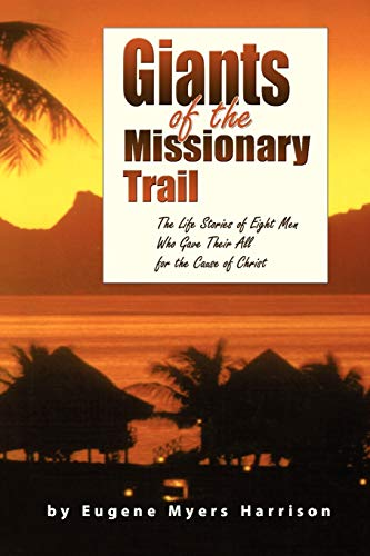 Giants of the Missionary Trail: Eugene Myers Harrison
