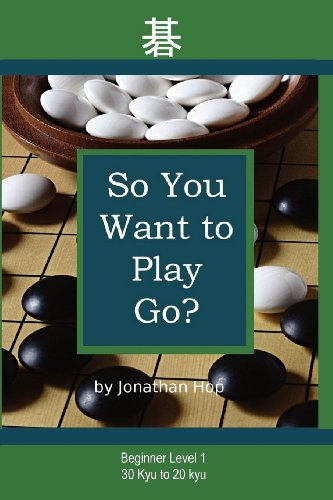 9780982910603: So You Want to Play Go?