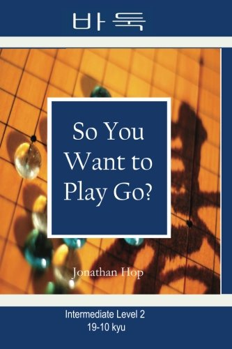 9780982910610: So You Want to Play Go? Level 2