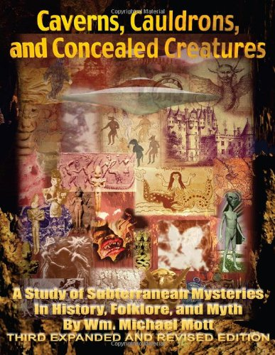 9780982912874: Caverns, Cauldrons, and Concealed Creatures: A Study of Subterranean Mysteries in History, Folklore, and Myth: 3