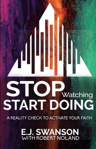 9780982913093: Stop Watching, Start Doing: A Reality Check to Activate Your Faith