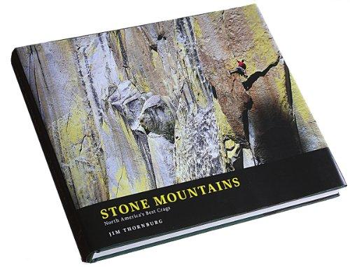 Stone Mountains: North America's Best Crags: Jim Thornburg