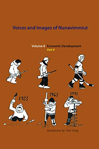 Voices and Images of Nunavimmiut: Volume 8, Part Ii (Hardcover): Minnie Grey
