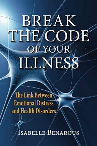 9780982915707: Break the Code of Your Illness