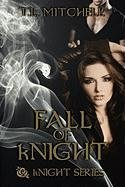 Fall of kNight (Knight Series): T. L. Mitchell