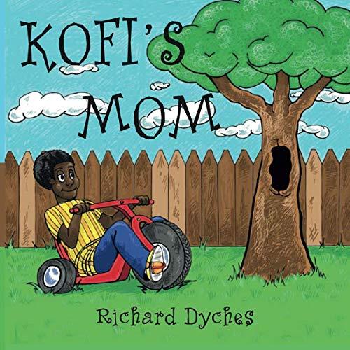 Kofi's Mom: Dyches, Richard