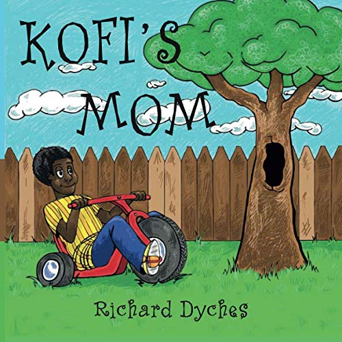 Kofi's Mom: Dyches, Richard