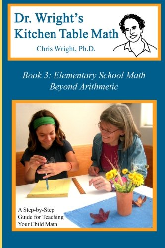 9780982921111: Dr. Wright's Kitchen Table Math: Book 3