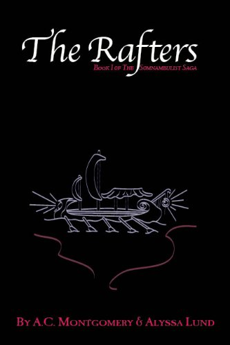 The Rafters: Book I of The Somnambulist Saga: Montgomery, A.C.