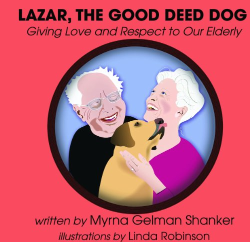 9780982927304: Lazar, the Good Deed Dog: Giving Love and Respect to Our Elderly