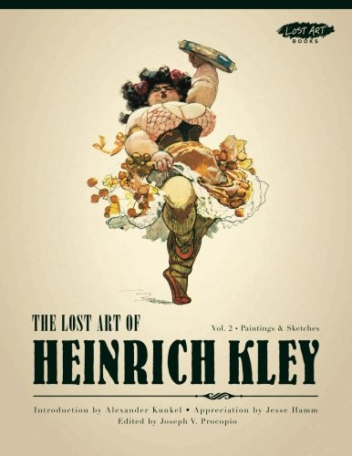 9780982927670: The Lost Art of Heinrich Kley, Volume 2: Paintings & Sketches