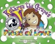 9780982927724: Kathryn the Grape's Piece of Love (Family Choice Award & Mom's Choice Award Winner)