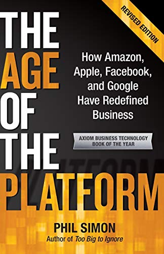 9780982930250: The Age of the Platform: How Amazon, Apple, Facebook, and Google Have Redefined Business