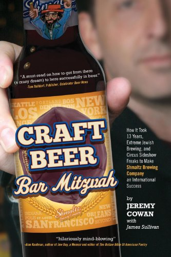 Craft Beer Bar Mitzvah: How It Took 13 Years, Extreme Jewish Brewing, and Circus Sideshow Freaks ...