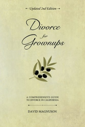 9780982935323: Divorce for Grownups, a Comprehensive Guide to Divorce in California
