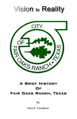 9780982938386: Vision to Reality: A Brief History Of Fair Oaks Ranch, Texas