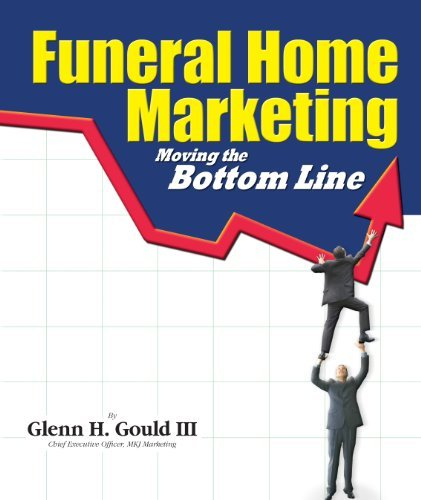 9780982940914: Funeral Home Marketing Moving the Bottom Line