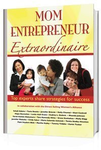 Mom Entrepreneur Extraordinaire: Top Experts Share Strategies for Success: Molly Klipp & Grace ...