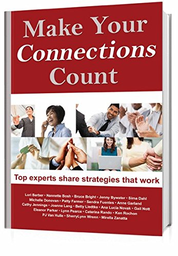 Make Your Connections Count : Networking Know-How: Lori Barber, Sherri