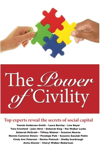 The Power of Civility: Top Experts Reveal: Lew Bayer; Suzanne