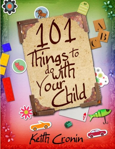 9780982947128: 101 Things To Do With Your Child
