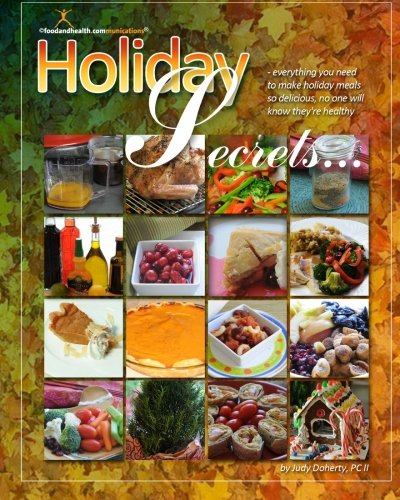 9780982948620: Holiday Secrets: Be Healthy AND Creative from Halloween Through New Year's Day