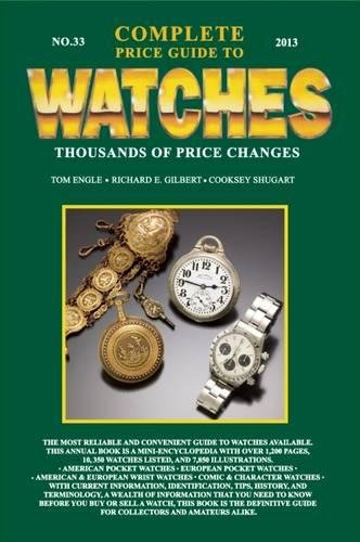 9780982948729: Complete Price Guide to Watches 2013