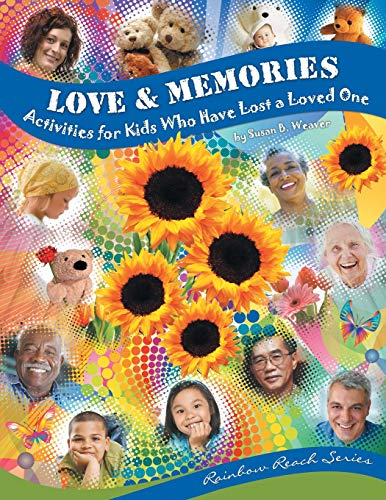 9780982949016: Love & Memories: Activities for Kids Who Have Lost a Loved One
